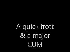 A Quick Frot N Cum